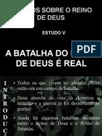 05 - A BATALHA DO REINO DE DEUS É REAL.ppt
