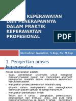 Proses Keperawatan Dan Penerapannya Dalam Praktik Keperawatan Profesional