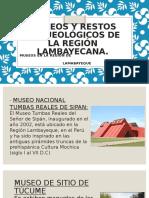 Museos y restos arqueológicos de la región lambayecana.pptx