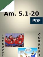 2013 - Am. 5.1-20 Características de Uma Sociedade Sem Deus 04-10-2009