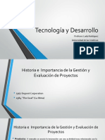Tecnología y Desarrollo Historia e Importancia de La Gestión y Evaluación de Proyectos