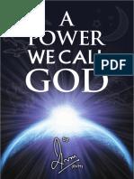 A Power We Call God