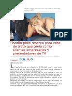 Dairio Colatino - Fiscalía pidió reserva p caso  trata con clientes empresarios y presentadores de TV - 03 09 14.doc