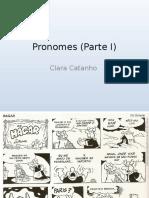 Pronomes (Parte I) Maria Clara