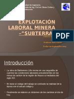 Explotación Laboral Minera -Subterra