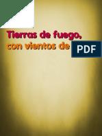 TIERRAS DE FUEGO, con vientos de maíz (2010)