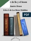 Druon, Maurice - Los Reyes Malditos 6 - La Flor de Lis y el Leon  .pdf