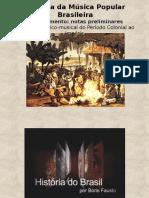 2- Período Colonial (Modinha e Lundu)