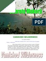 Vanished Wilderness - by Subroto Mukerji