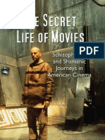 The Secret Life of Movies Schizophrenic and Shamanic Journeys in American Cinema (2009) Jason Horsley