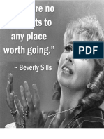 Beverly Sills - There are no shortcuts to any place worth going