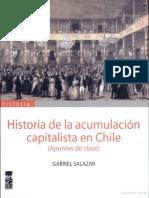 262980713-Gabriel-Salazar-Historia-de-la-Acumulacion-capitalista-en-Chile-pdf.pdf
