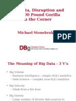 Big Data, Disruption, The 800 Lb Gorilla in the Corner - Stonebraker 2016-06