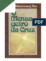 O Mensageiro Da Cruz - Watchman Lee