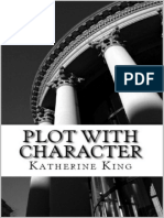 Plot With Character_ How to Plot Your Novel - Katherine King