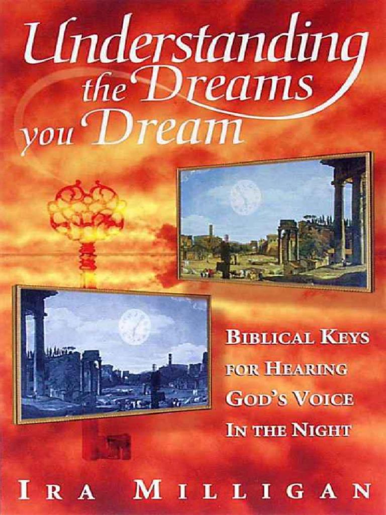 Understanding The Dreams You Dream Bibl Ira Milligan Dream
