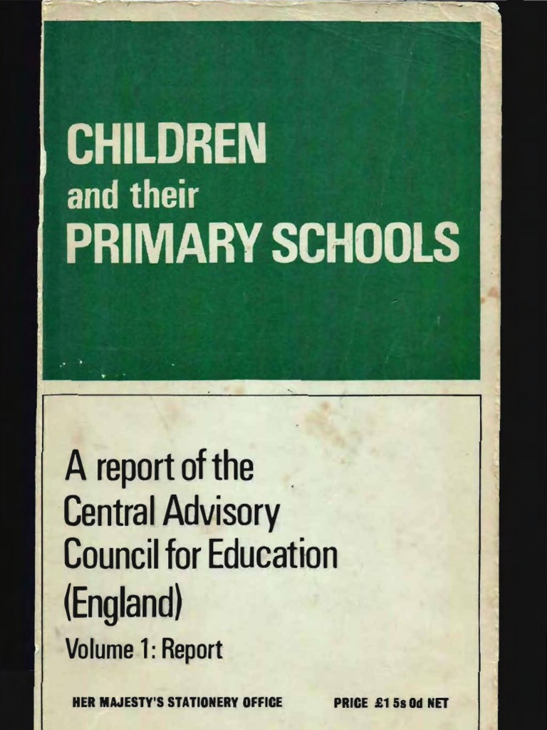 c764b999ce2 Children and their Primary Schools  A Report of the Central Advisory  Council for Education (England) Volume 1  Report