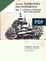 Brykowski Ryszard - Łemkowska Drewniana Architektura Cerkiewna w Polsce, Na Słowacji i Rusi Zakarpackiej