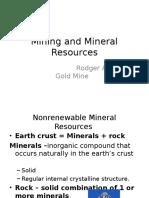 Non renewable Minerals Resources | Rodger allen gold mine