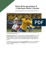 Oferta Que Prepara El Manchester United Para Fichar a Neymar