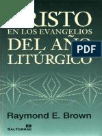 Brown Raymond E - Cristo en Los Evangelios Del Ano Liturgico