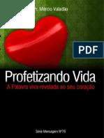 Profetizando Vida - A Palavra viva revelada ao seu coração.pdf