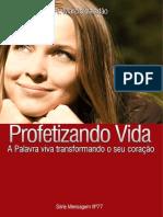 Profetizando Vida - A Palavra viva transformando o seu coração.pdf