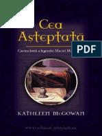 Kathleen McGowan-Cea Asteptata