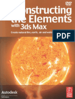 Deconstructing the Elements With 3ds Max - Second Edition