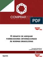 O Desafio de Adequar Fornecedores Internacionais as Normas Brasileiras_Fernando Monteleoni