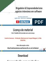 A TI em Céu de Brigadeiro & Empreendedorismo e criação de negócios intensivos em software