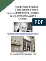 Qué Otras Pruebas Necesita Bonadío Para Confirmar Que El Banco Nación de Río Gallegos Es Una Oficina de Lázaro y Cristina