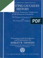 REWRITING CAUCASIAN HISTORY ~ The Medieval Armenian Adaptation of the Georgian Chronicles - ROBERT W. THOMSON