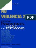 Estudios Para La No Violencia 2. Pensar las espacialidades, el daño y el testimonio.