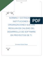 Normas y Estandares, Instituciones y organizaciones que las regulan en calidad del desarrollo de sotfware en proyectos de TI