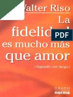 260827937-La-fidelidad-es-mucho-mas-que-amor-Jugando-con-fuego-Walter-riso-pdf.pdf
