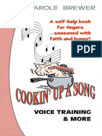 Cookin' Up a Song - Voice Training & More--A Self-help Book for Singers...Seasoned With Faith and Humor!