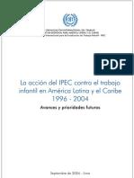 La acción del IPEC contra el TI en América Latina y el Caribe 1996-2004. Sep 2004