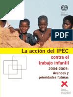 La acción del IPEC contra el trabajo infantil 2004-2005. Avances y prioridades futuras. Feb 2006