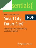 (essentials) Chirine Etezadzadeh (auth.)-Smart City – Future City__ Smart City 2.0 as a Livable City and Future Market-Springer Vieweg (2016).pdf