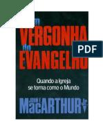 john macarthur - Com Vergonha do Evangelho.pdf