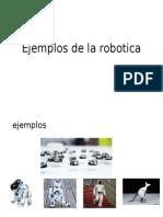Ejemplos de La Robotica