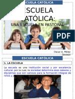 1. Escuela Católica, Escuela en Pastoral