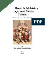 Magia, Brujeria, Idolatria y Herejia en El Mexico Colonial