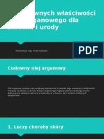 11 Cudownych Właściwości Oleju Arganowego