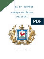 DECRETO 300-2015 CODIGO DE ETICA POLICIAL.pdf