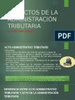 DERECHO TRIBUTARIO I (CÓDIGO TRIBUTARIO) - Semana 10 LOS ACTOS DE LA ADMINISTRACIÓN TRIBUTARIA