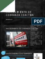 DERECHO TRIBUTARIO I (CÓDIGO TRIBUTARIO) -Semana 13 PROCEDIMIENTO DE COBRANZA COACTIVA