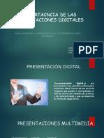 IMPORTACNCIA DE LAS PRESENTACIONES DIGITALES