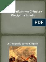 1ª - A Geografia Como Ciência e Disciplina Escolar